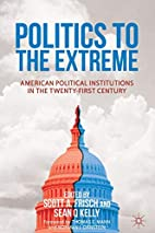 Politics to the Extreme: American Political…