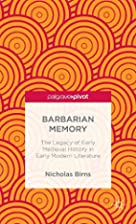 Barbarian Memory: The Legacy of Early…