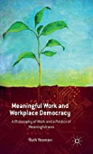 Meaningful Work and Workplace Democracy: A…