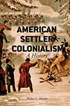 American Settler Colonialism: A History by…