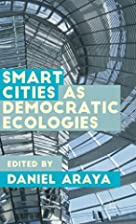 Smart cities as democratic ecologies by…