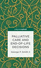 Palliative Care and End-of-Life Decisions…