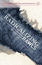 Radicalizing Rawls: Global Justice and the…