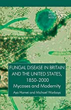 Fungal Disease in Britain and the United…