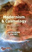 Modernism and Cosmology: Absurd Lights by…