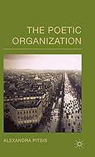 The Poetic Organization by Alexandra Pitsis