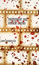 Embodiment and Horror Cinema by Larrie…