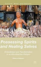 Possessing Spirits and Healing Selves:…