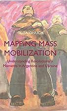 Mapping Mass Mobilization: Understanding…