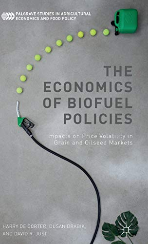 the-economics-of-biofuel-policies-impacts-on-price-volatility-in-grain-and-oilseed-markets-palgrave-studies-in-agricultural-economics-and-food-policy