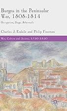Burgos in the Peninsular War, 1808-1814:…