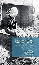 France in an era of global war, 1914-1945 :…