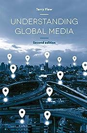 Understanding Global Media av Terry Flew