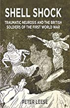 Shell Shock: Traumatic Neurosis and the…