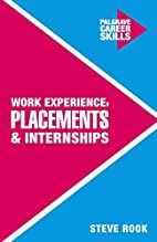 Work Experience, Placements and Internships…