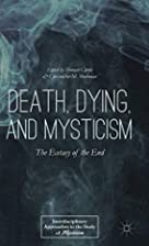 Death, Dying, and Mysticism: The Ecstasy of…