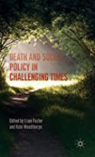 Death and social policy in challenging times…