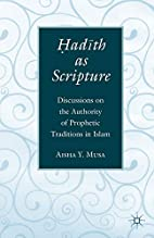 Hadith as Scripture: Discussions on the…