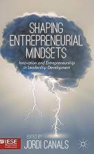 Shaping entrepreneurial mindsets :…