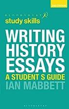 Writing History Essays (Palgrave Study…