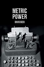 Metric Power by David Beer