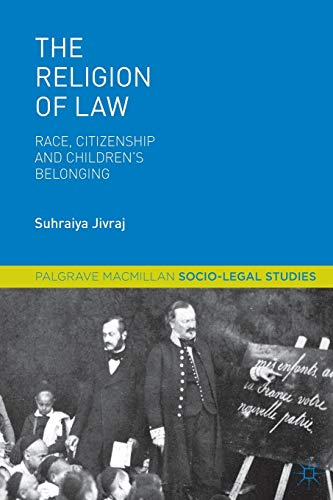 the-religion-of-law-race-citizenship-and-childrens-belonging-palgrave-macmillan-socio-legal-studies