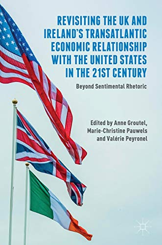 revisiting-the-uk-and-irelands-transatlantic-economic-relationship-with-the-united-states-in-the-21st-century-beyond-sentimental-rhetoric