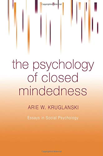 the-psychology-of-closed-mindedness-essays-in-social-psychology