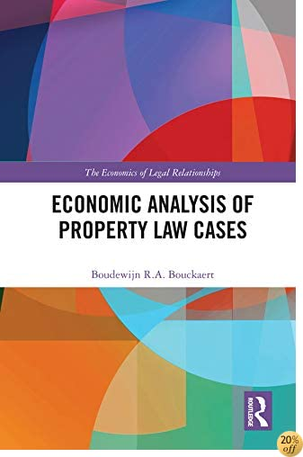 Property Law and Economics: A Casebook (The Economics of Legal Relationships)