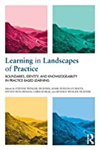 Learning in Landscapes of Practice:…