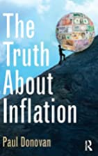 The Truth About Inflation by Paul Donovan