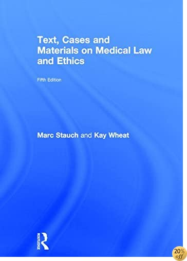 Text, Cases and Materials on Medical Law and Ethics