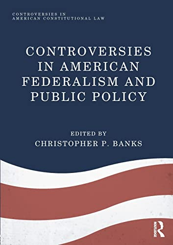 controversies-in-american-federalism-and-public-policy-controversies-in-american-constitutional-law