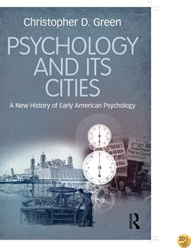 Psychology and Its Cities: A New History of Early American Psychology