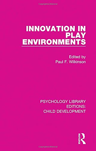 innovation-in-play-environments-psychology-library-editions-child-development-volume-18
