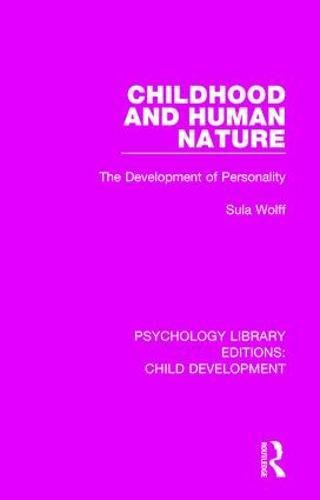 childhood-and-human-nature-the-development-of-personality-psychology-library-editions-child-development-volume-19