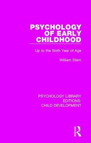 psychology-of-early-childhood-up-to-the-sixth-year-of-age-psychology-library-editions-child-development-volume-16