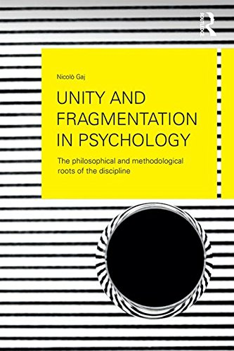 unity-and-fragmentation-in-psychology-the-philosophical-and-methodological-roots-of-the-discipline