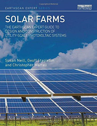 solar-farms-the-earthscan-expert-guide-to-design-and-construction-of-utility-scale-photovoltaic-systems