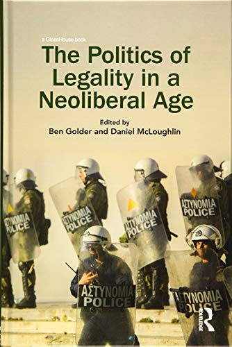 the-politics-of-legality-in-a-neoliberal-age