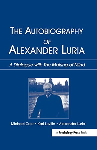 the-autobiography-of-alexander-luria-a-dialogue-with-the-making-of-mind