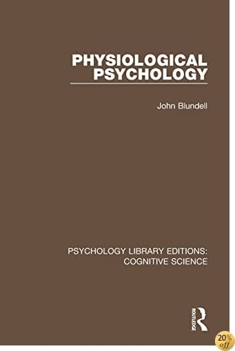 Physiological Psychology (Psychology Library Editions: Cognitive Science)