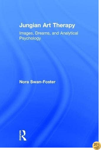 Jungian Art Therapy: Images, Dreams, and Analytical Psychology