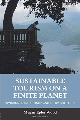 sustainable-tourism-on-a-finite-planet-environmental-business-and-policy-solutions