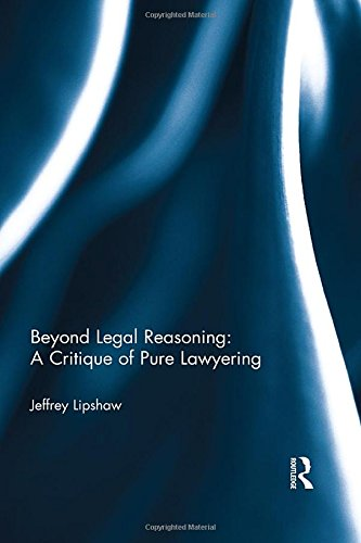 beyond-legal-reasoning-a-critique-of-pure-lawyering