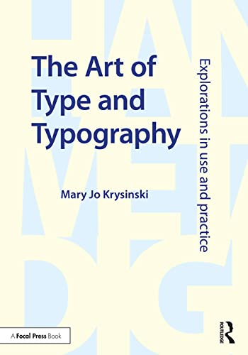 the-art-of-type-and-typography-explorations-in-use-and-practice