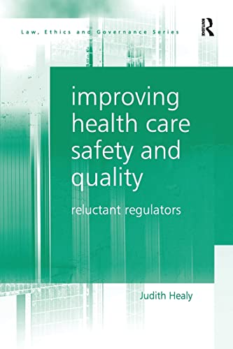 improving-health-care-safety-and-quality-reluctant-regulators-law-ethics-and-governance