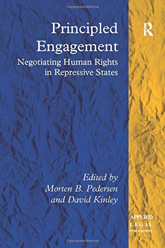 principled-engagement-negotiating-human-rights-in-repressive-states-applied-legal-philosophy