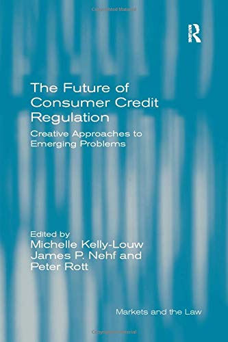 the-future-of-consumer-credit-regulation-creative-approaches-to-emerging-problems-markets-and-the-law