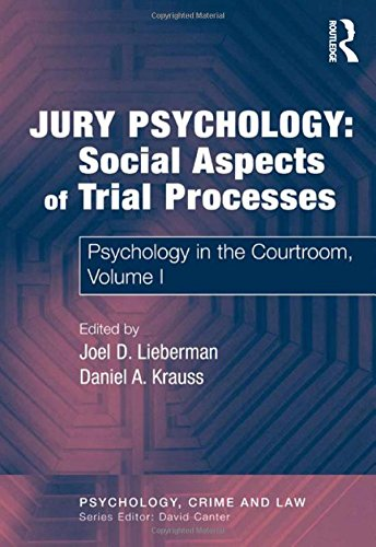 jury-psychology-social-aspects-of-trial-processes-psychology-in-the-courtroom-volume-i-psychology-crime-and-law